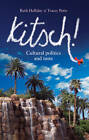 Kitsch!: Cultural Politics and Taste by Tracey Potts, Ruth Holliday (Paperback, 2012)
