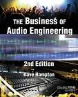 The Business of Audio Engineering by Dave Hampton (Paperback, 2013)
