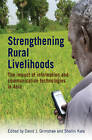 Strengthening Rural Livelihoods: The impact of information and communication technologies in Asia by Practical Action Publishing (Paperback, 2011)