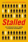 Stalled: The Representation of Women in Canadian Governments by University of British Columbia Press (Hardback, 2013)