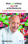 When Not in Rome, Don't Do as the Romans Do: A Candyd Italian in Emerging Markets by Stefano Pelle (Paperback, 2013)