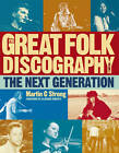 The Great Folk Discography Volume 2 by Martin C. Strong (Paperback, 2011)