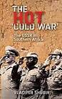 The Hot 'Cold War': The USSR in Southern Africa by Vladimir Shubin (Hardback, 2008)