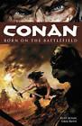 Conan Volume 0: Born on the Battlefield by Kurt Busiek (Paperback, 2008)