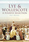 Lye & Wollescote: A Fourth Selection, Britain in Old Photographs by Pat Dunn, Colin Wooldridge (Paperback, 2013)