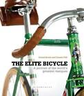 The Elite Bicycle: Portraits of Great Marques, Makers and Designers by Gerard Brown, Graeme Fife (Hardback, 2013)