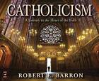 Catholicism: A Journey to the Heart of the Faith by Robert Barron (CD-Audio, 2012)