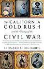 The California Gold Rush and the Coming of the Civil War by Professor of History University of Massachusetts Amherst Leonard L Richards (Paperback, 2008)