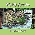 White Arrow by Tharah Bate (Paperback / softback, 2012)