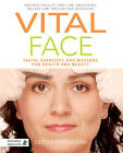 Vital Face: Facial Exercises and Massage for Health and Beauty by Leena Kiviluoma (Paperback, 2013)