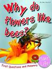 Plant Life: Why Do Flowers Like Bees? by Camilla De la Bedoyere (Paperback, 2012)