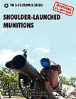 Shoulder-Launched Munitions: The Official United States Army Technical Manual TM 3-23.25(FM 3-23.25) (September 2010) by U.S. Department of the Army (Paperback, 2010)