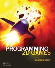 Programming 2D Games by Charles Kelly (Hardback, 2012)
