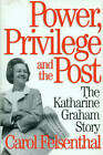 Power, Privilege And The Post: The Katharine Graham Story by Carol Felsenthal (Paperback, 1999)