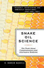 Snake Oil Science: The Truth About Complementary and Alternative Medicine by R. Barker Bausell (Paperback, 2009)