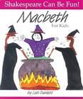 Macbeth  for Kids by Lois Burdett (Paperback, 1998)