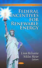 Federal Incentives for Renewable Energy by Nova Science Publishers Inc (Hardback, 2011)