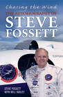 Chasing The Wind: The Autobiography of Steve Fossett by Steve Fossett (Paperback, 2013)