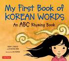 My First Book of Korean Words: An ABC Rhyming Book by Kyubyong Park (Hardback, 2012)
