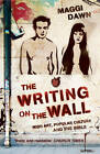 The Writing on the Wall: High Art, Popular Culture and the Bible by Maggi Dawn (Paperback, 2012)