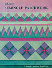 Basic Seminole Patchwork by Cheryl Greider Bradkin (Paperback, 1996)