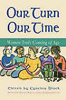 Our Turn, Our Time: Women Truly Coming of Age by Christina Baldwin, Cynthia Black (Paperback, 2000)
