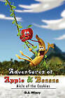 Adventures of Apple & Banana  : Aisle of the Cookies by D J Mincy (Paperback / softback, 2010)