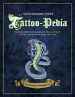 Tattoo-pedia: Choose from Over 1000 of the Hottest Tattoo Designs for Your New Ink! by TattooFinder.com (Hardback, 2012)