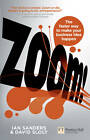 Zoom!: The Faster Way to Make Your Business Idea Happen by Ian Sanders, David Sloly (Paperback, 2011)