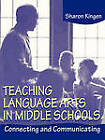 Teaching Language Arts in Middle Schools: Connecting and Communicating by Sharon Kingen (Paperback, 2000)