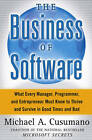 The Business of Software: What Every Manager, Programmer and Entrepreneur Most Know to Thrive and by Michael A. Cusumano (Other book format, 2004)