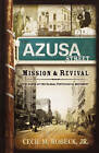 The Azusa Street Mission and Revival: The Birth of the Global Pentecostal Movement by Cecil M Robeck (Paperback, 2001)