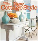 New Cottage Style: Decorating Ideas for Casual, Comfortable Living by Better Homes & Gardens (Paperback, 2012)