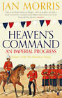 Heaven's Command: An Imperial Progress by Jan Morris (Paperback, 2012)