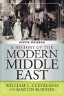A History of the Modern Middle East by Martin Bunton, William L. Cleveland (Paperback, 2012)