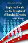 Employee Morale & Department of Homeland Security by Nova Science Publishers Inc (Hardback, 2013)
