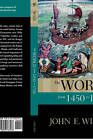 The World from 1450 to 1700 by Mr. John E. Wills (Hardback, 2009)