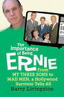 The Importance Of Being Ernie by Barry Livingston (Hardback, 2011)