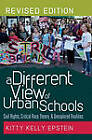 A Different View of Urban Schools: Civil Rights, Critical Race Theory, and Unexplored Realities by Kitty Kelly Epstein (Paperback, 2012)