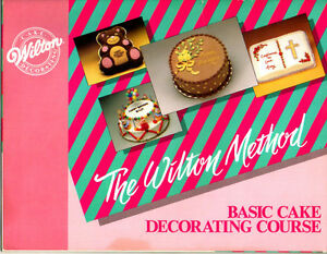 Basic Cake Decorating Ingredients : Wilton Method Basic Cake Decorating Course Cookbook eBay