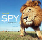 Serengeti Spy: Views from a Hidden Camera on the Plains of East Africa by Anup Shah (Hardback, 2012)