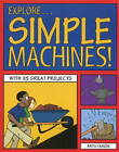 Explore Simple Machines!: With 25 Great Projects by Anita Yasuda (Paperback, 2011)