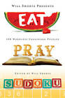 Will Shortz Presents Eat, Pray, Sudoku: 100 Easy to Hard Puzzles by Will Shortz (Paperback, 2012)