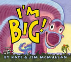 I'm Big! by Kate McMullan, Jim McMullan (Hardback, 2010)
