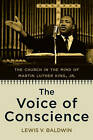 The Voice of Conscience: The Church in the Mind of Martin Luther King, Jr by Lewis V. Baldwin (Paperback, 2010)