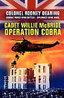 Cadet Willie McBride: 'Operation Cobra' by Colonel Rodney Dearing (Paperback, 2010)