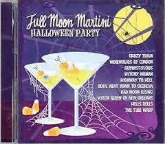 FULL MOON MARTINI: ADULT HALLOWEEN PARTY CD: 10 SONGS FOR MIDNIGHT MAYHEM (2009)