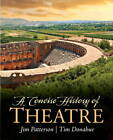 A Concise History of Theatre by Jim Hunter, Patti P. Gillespie, Jim A. Patterson, Tim Donohue, Kenneth M. Cameron (Paperback, 2013)