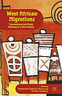 West African Migrations: Transnational and Global Pathways in a New Century by Palgrave Macmillan (Hardback, 2012)