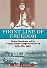 Front Line of Freedom: African Americans and the Forging of the Underground Railroad in the Ohio Valley by Keith P. Griffler (Hardback, 2004)